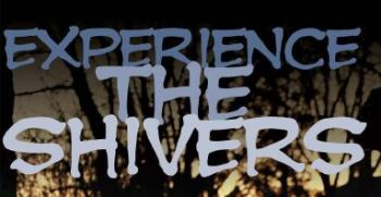 Experience the Shivers